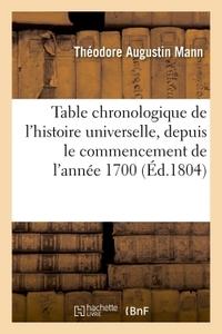 TABLE CHRONOLOGIQUE DE L'HISTOIRE UNIVERSELLE, DE L'ANNEE 1700, PAIX GENERALE DE L'ANNEE 1802