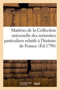 MATIERES DE LA COLLECTION UNIVERSELLE DES MEMOIRES PARTICULIERS RELATIFS A L'HISTOIRE DE FRANCE T02