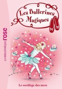 Les Ballerines Magiques 10 - Le sortilège des mers
