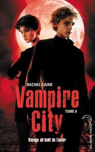VAMPIRE CITY - TOME 8 - LE BAISER DE LA MORT