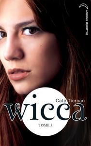WICCA - TOME 5 - LA BOUCLE EST BOUCLEE