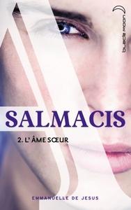 SALMACIS - TOME 2 - L'AME SOEUR
