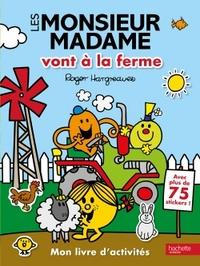 LES MONSIEUR MADAME VONT A LA FERME - MON LIVRE D'ACTIVITES