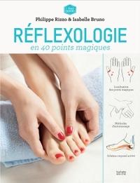 REFLEXOLOGIE ANTI-STRESS EN 40 POINTS MAGIQUES
