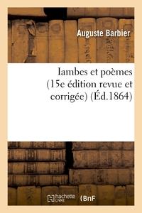 IAMBES ET POEMES (15E EDITION REVUE ET CORRIGEE)