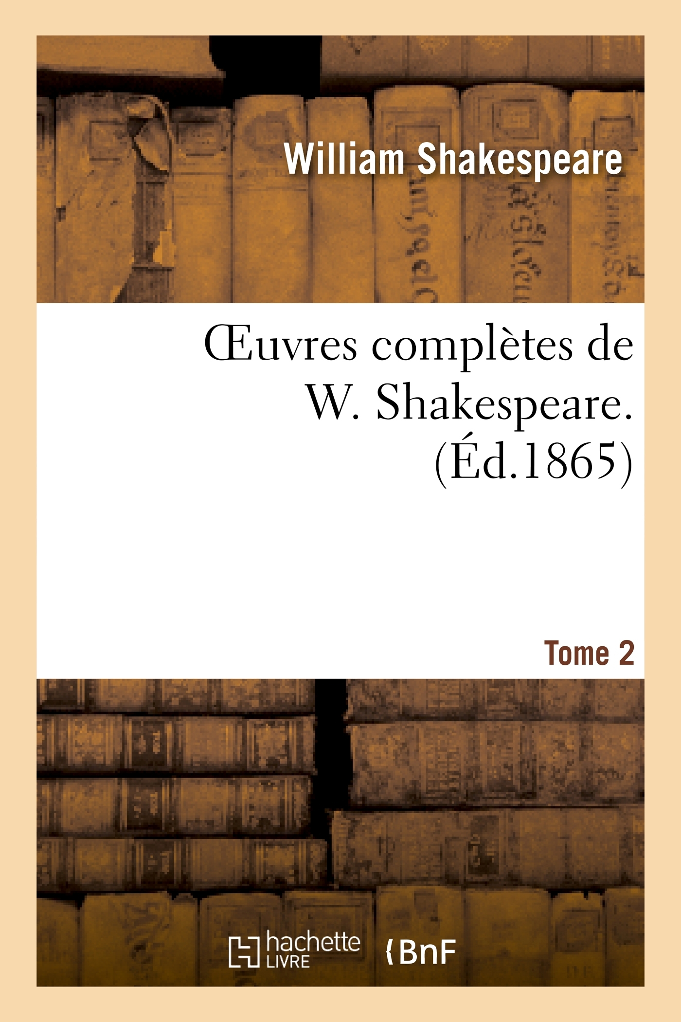 OEUVRES COMPLETES DE W. SHAKESPEARE. T. 2
