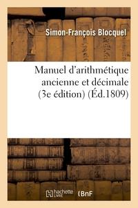 MANUEL D'ARITHMETIQUE ANCIENNE ET DECIMALE (3E EDITION)