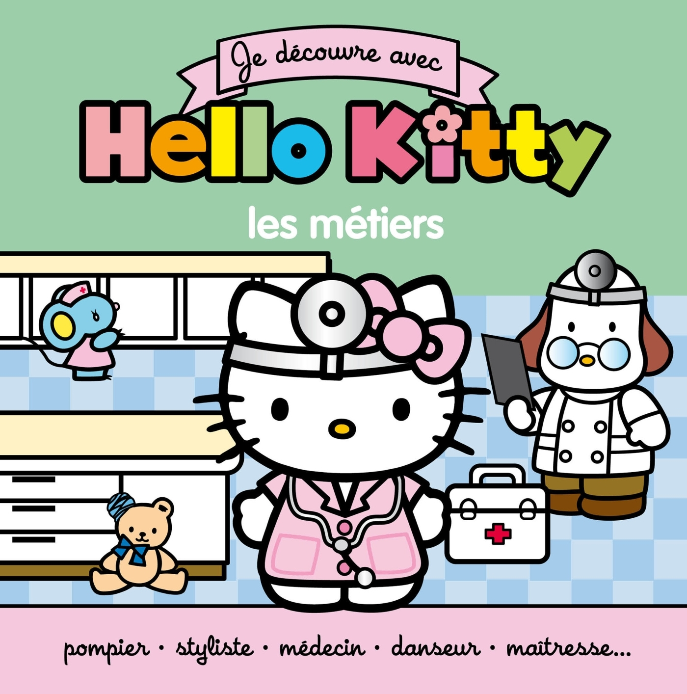 HELLO KITTY - JE DECOUVRE LES METIERS