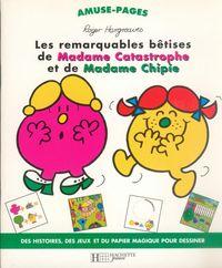 LES REMARQUABLES BETISES DE MADAME CATASTROPHE ET DE MADAME CHIPIE