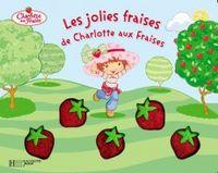 LES JOLIES FRAISES DE CHARLOTTE AUX FRAISES