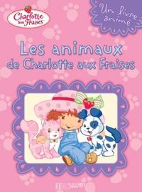 LES ANIMAUX DE CHARLOTTE AUX FRAISES
