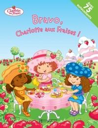 BRAVO, CHARLOTTE AUX FRAISES !