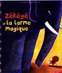 ZEKEYE ET LA LARME MAGIQUE