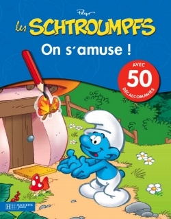 LES SCHTROUMPFS, ON S'AMUSE ! 50 DECALCOMANIES