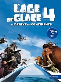 AGE DE GLACE 4 - L'ALBUM DU FILM
