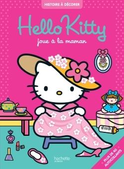 HELLO KITTY JOUE A LA MAMAN - HISTOIRE A DECORER
