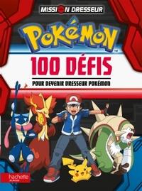 POKEMON / 100 DEFIS POUR DEVENIR MAITRE POKEMON
