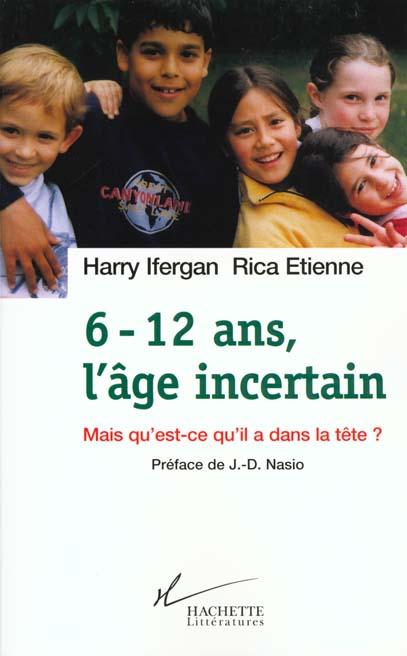 6-12 ANS, L'AGE INCERTAIN