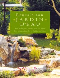 REUSSIR SON JARDIN D'EAU