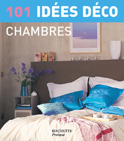 101 IDEES DECO : CHAMBRES
