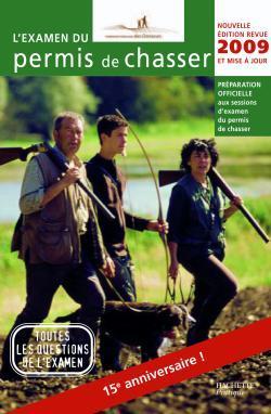 L'EXAMEN DU PERMIS DE CHASSER 2009