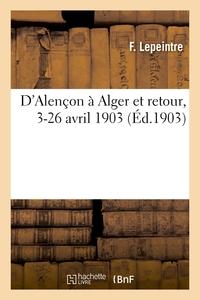 D'ALENCON A ALGER ET RETOUR, 3-26 AVRIL 1903