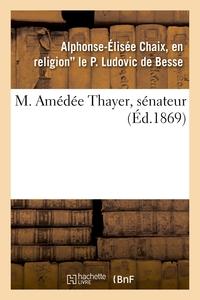 M. AMEDEE THAYER, SENATEUR