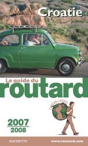 GUIDE DU ROUTARD CROATIE 2007/2008