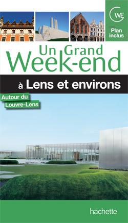 GUIDE UN GRAND WEEK-END A LENS