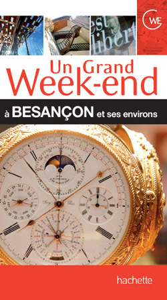 UN GRAND WEEK-END A BESANCON