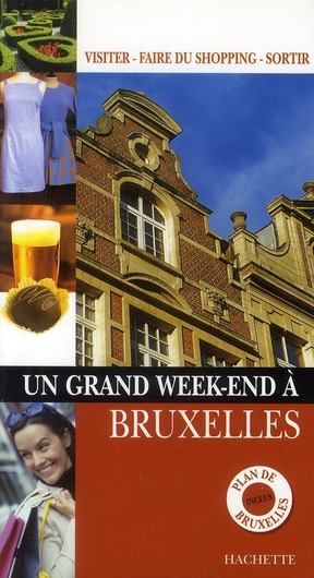 UN GRAND WEEK-END A BRUXELLES