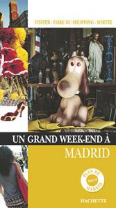 UN GRAND WEEK-END A MADRID