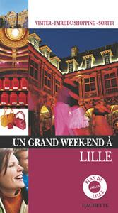 UN GRAND WEEK-END A LILLE
