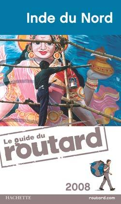 GUIDE DU ROUTARD INDE DU NORD 2008