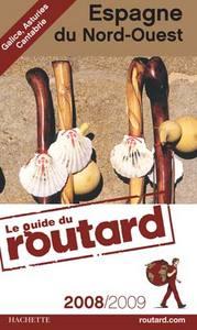 GUIDE DU ROUTARD ESPAGNE DU NORD-OUEST 2008/2009