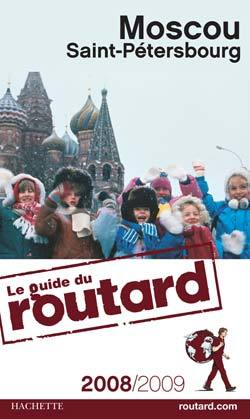 GUIDE DU ROUTARD MOSCOU SAINT-PETERSBOURG 2008/2009