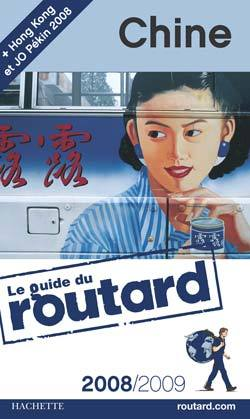 GUIDE DU ROUTARD CHINE 2008/2009