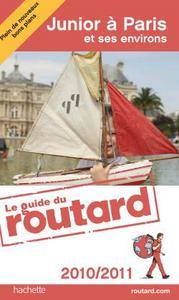 GUIDE DU ROUTARD JUNIOR A PARIS ET SES ENVIRONS 2010