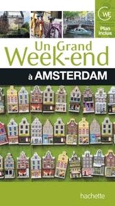 UN GRAND WEEK-END A AMSTERDAM