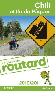 GUIDE DU ROUTARD CHILI ET ILE DE PAQUES 2010
