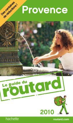 GUIDE DU ROUTARD PROVENCE 2010