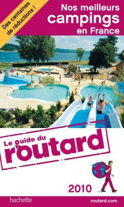 GUIDE DU ROUTARD NOS MEILLEURS CAMPINGS EN FRANCE 2010