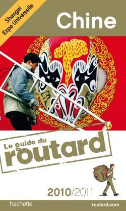 GUIDE DU ROUTARD CHINE (+ HONG KONG) 2010/2011