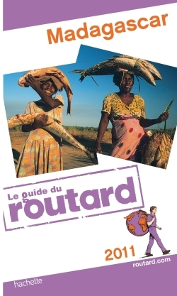 GUIDE DU ROUTARD MADAGASCAR 2011