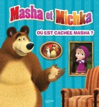 MASHA ET MICHKA - OU EST CACHEE MASHA ? LIVRE ANIME AVEC FLAPS