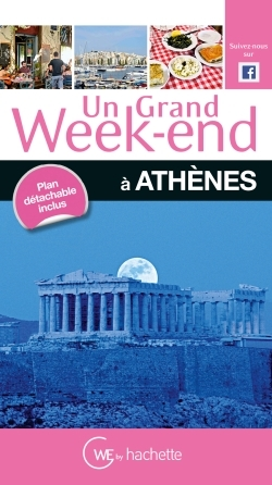 UN GRAND WEEK-END A ATHENES