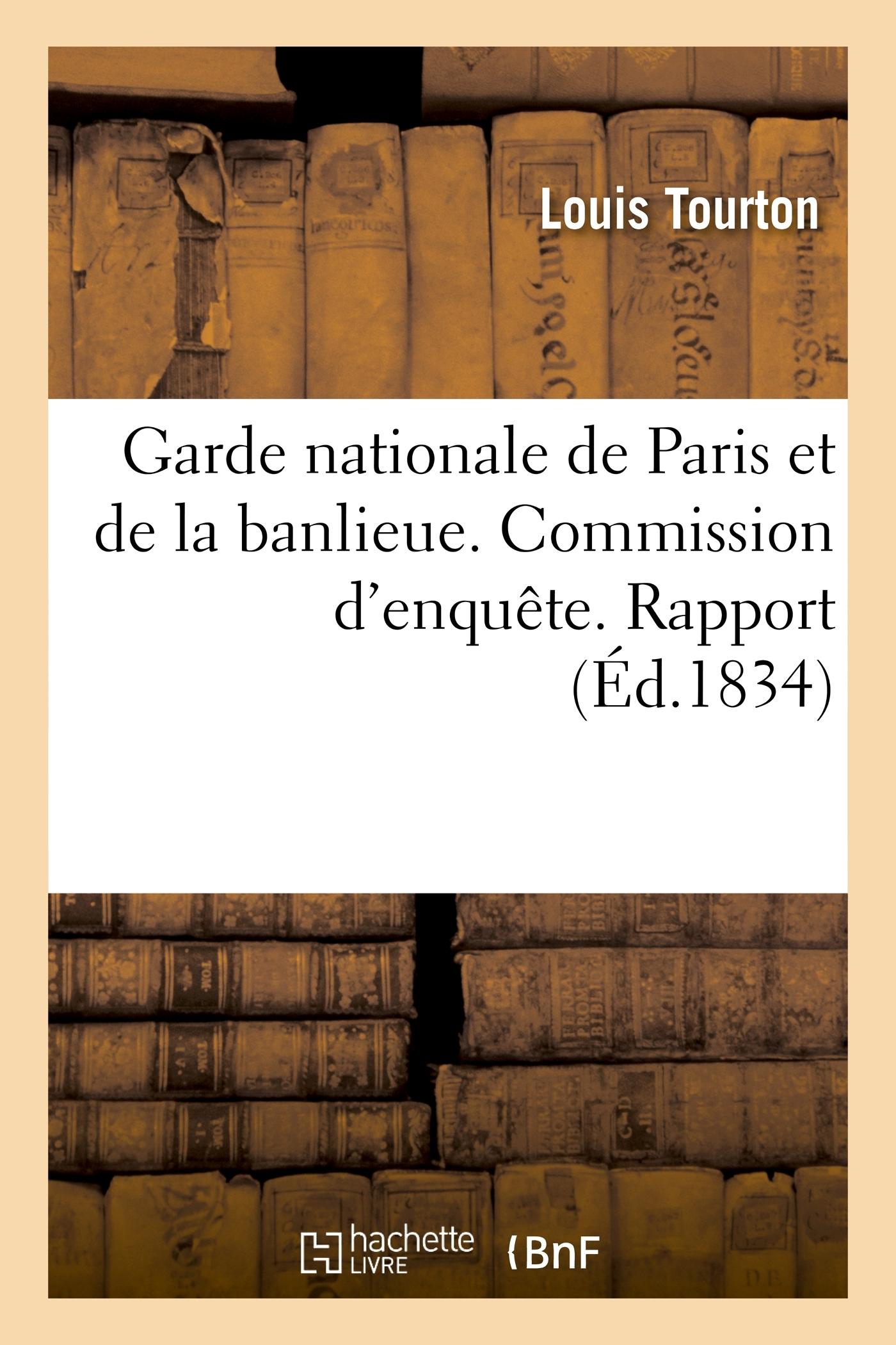 GARDE NATIONALE DE PARIS ET DE LA BANLIEUE. COMMISSION D'ENQUETE. RAPPORT A M. LE MARECHAL