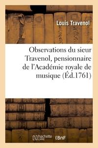 OBSERVATIONS DU SIEUR TRAVENOL, PENSIONNAIRE DE L'ACADEMIE ROYALE DE MUSIQUE, SUR LES FRIVOLES