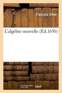 L'ALGEBRE NOUVELLE (ED.1630)