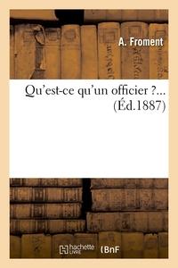 QU'EST-CE QU'UN OFFICIER ?... (ED.1887)